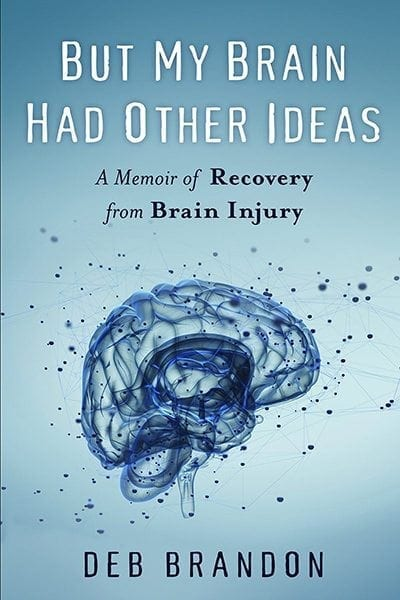 But My Brain Had Other Ideas by Deb Brandon