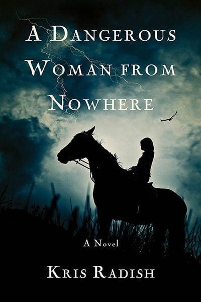 A Dangerous Woman From Nowhere by Kris Radish
