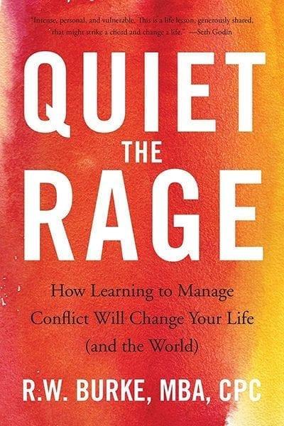Quiet the Rage by R.W. Burke