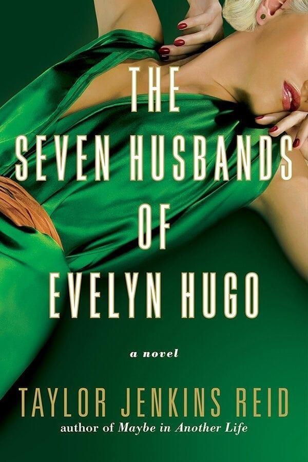 The Seven Husbands of Evelyn Hugo by Taylor Jenkins Reid