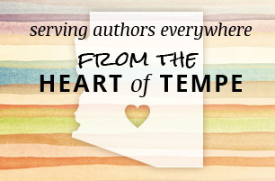 Serving authors everywhere from the heart of Tempe