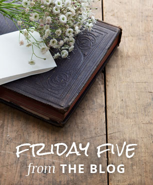 Friday Five from the blog