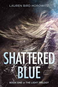 Shattered Blue by Lauren Bird Horowitz