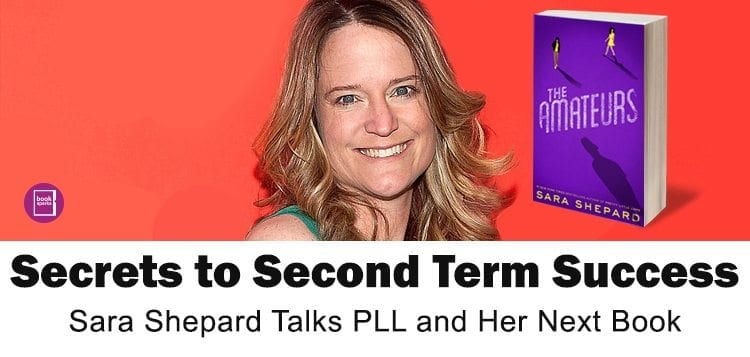 de817a657 Secrets to Second Term Success - Sara Shepard Talks PLL and Her Next ...
