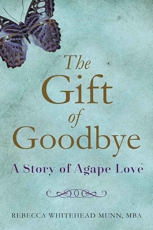 The Gift of Goodbye by Rebecca Whitehead Munn