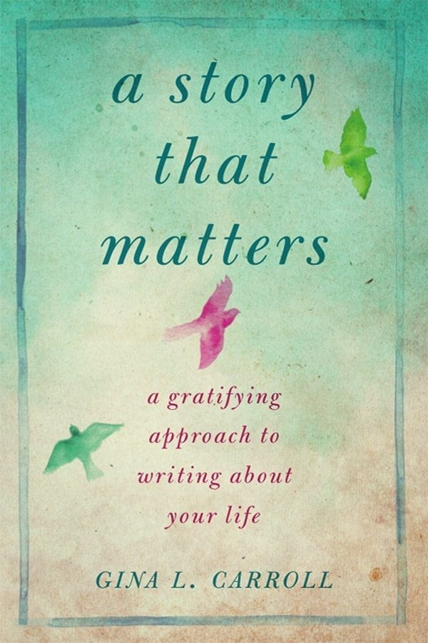 A Story That Matters by Gina L. Carroll