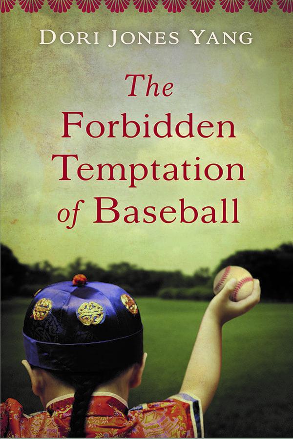 The Forbidden Temptation of Baseball by Dori Jones Yang