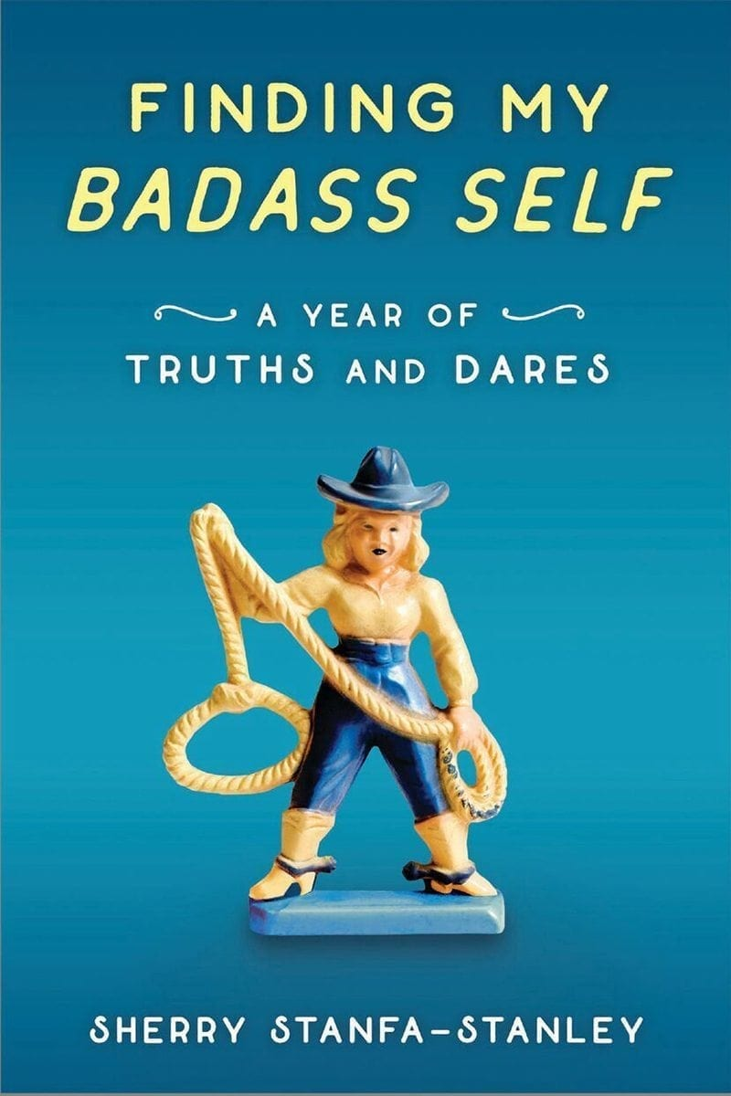 Finding My Badass Self by Sherry Stanfa-Stanley