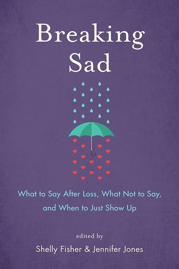 Breaking Sad by Shelly Fisher and Jennifer Jones