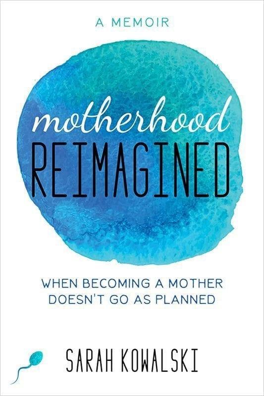 Motherhood Reimagined by Sarah Kowalski